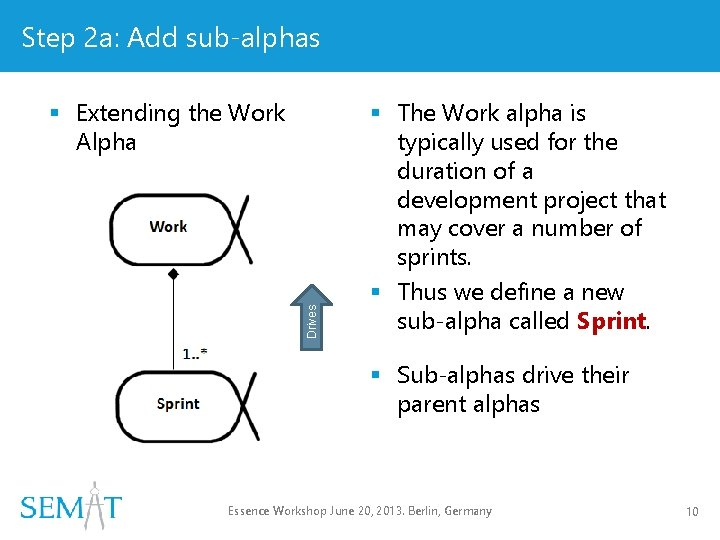 Step 2 a: Add sub-alphas Drives § Extending the Work Alpha § The Work