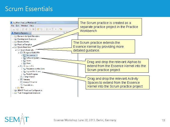 Scrum Essentials The Scrum practice is created as a separate practice project in the