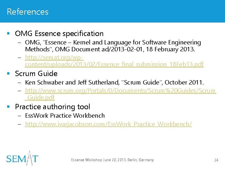 "References § OMG Essence specification – OMG, ""Essence – Kernel and Language for Software"