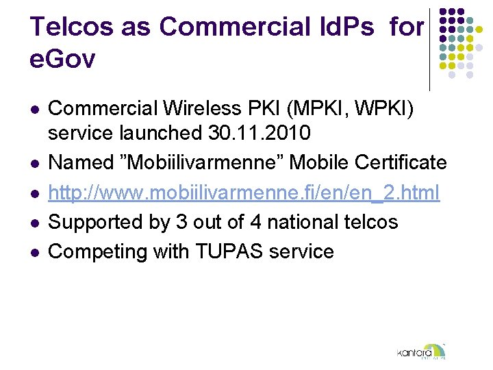 Telcos as Commercial Id. Ps for e. Gov l l l Commercial Wireless PKI