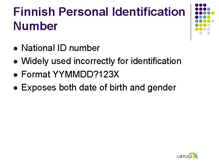 Finnish Personal Identification Number l l National ID number Widely used incorrectly for identification