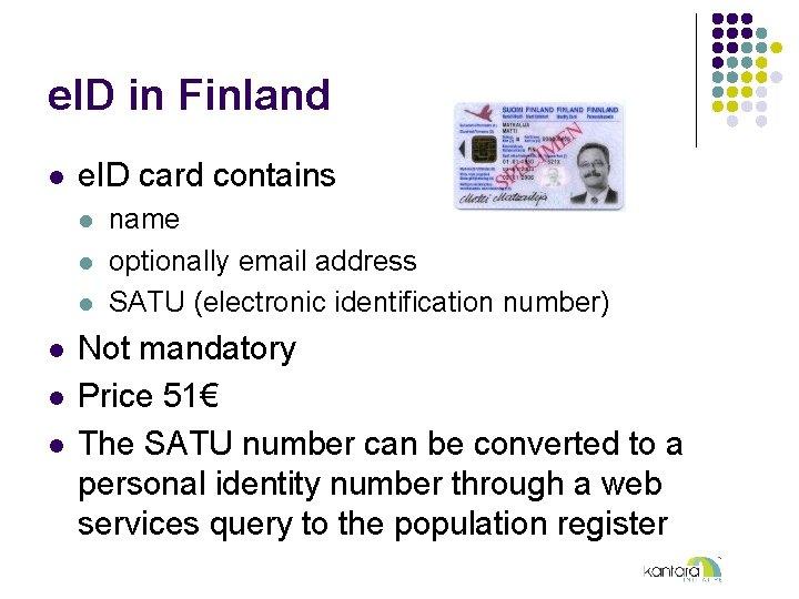 e. ID in Finland l e. ID card contains l l l name optionally