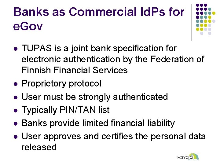 Banks as Commercial Id. Ps for e. Gov l l l TUPAS is a