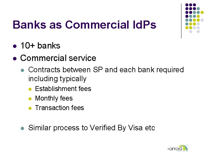 Banks as Commercial Id. Ps l l 10+ banks Commercial service l Contracts between