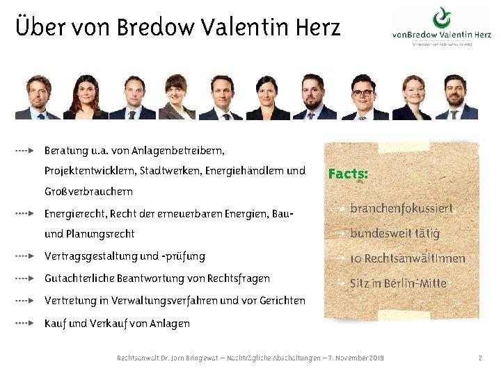 Über von Bredow Valentin Herz Beratung u. a. von Anlagenbetreibern, Projektentwicklern, Stadtwerken, Energiehändlern und