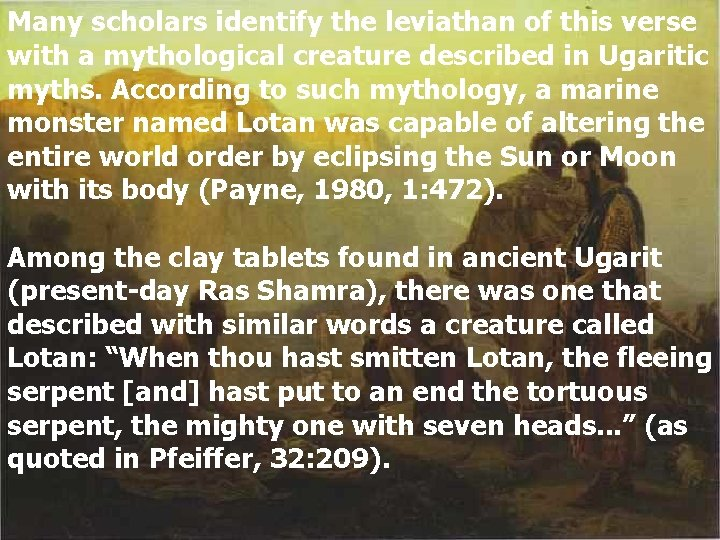 Many scholars identify the leviathan of this verse with a mythological creature described in