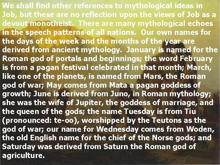 We shall find other references to mythological ideas in Job, but these are no