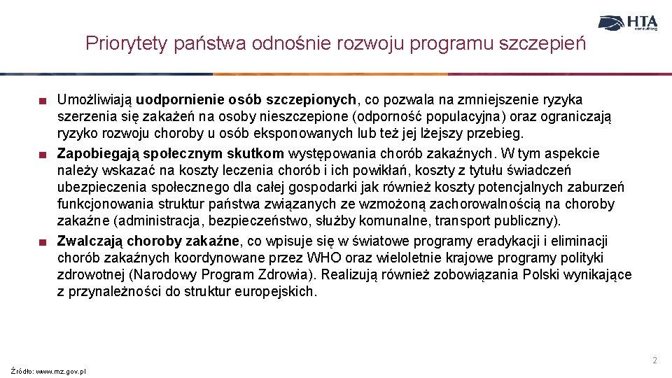 Priorytety państwa odnośnie rozwoju programu szczepień ■ Umożliwiają uodpornienie osób szczepionych, co pozwala na