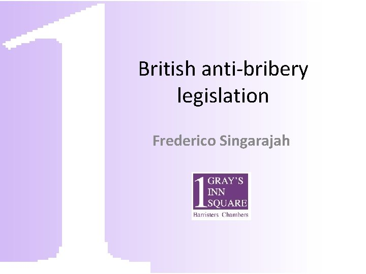British anti-bribery legislation Frederico Singarajah