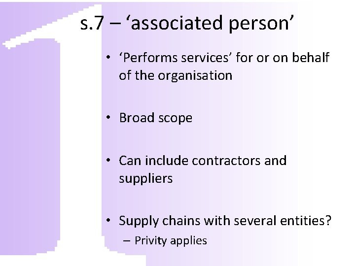 s. 7 – 'associated person' • 'Performs services' for or on behalf of the