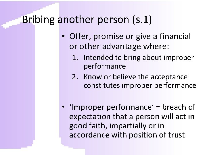 Bribing another person (s. 1) • Offer, promise or give a financial or other