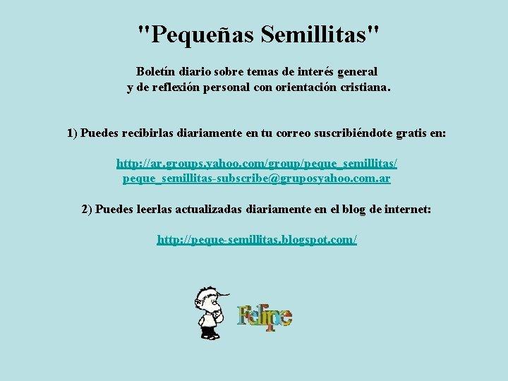 """""""Pequeñas Semillitas"""" Boletín diario sobre temas de interés general y de reflexión personal con"""