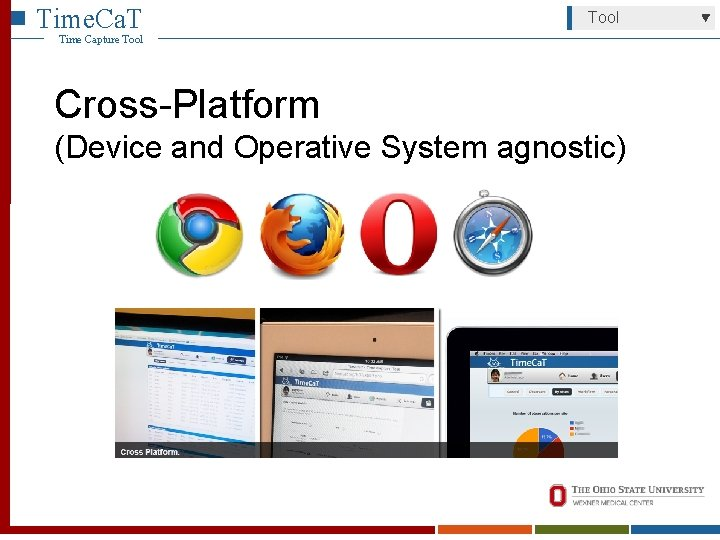 Time. Ca. T Tool Time Capture Tool Cross-Platform (Device and Operative System agnostic)