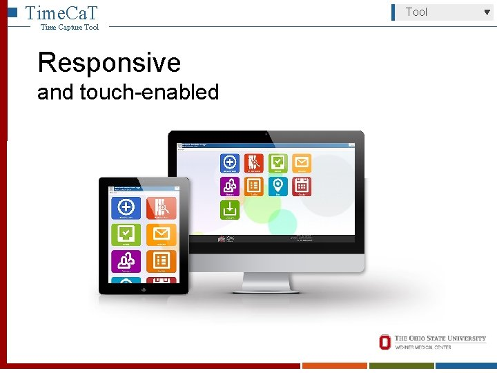 Time. Ca. T Time Capture Tool Responsive and touch-enabled Tool
