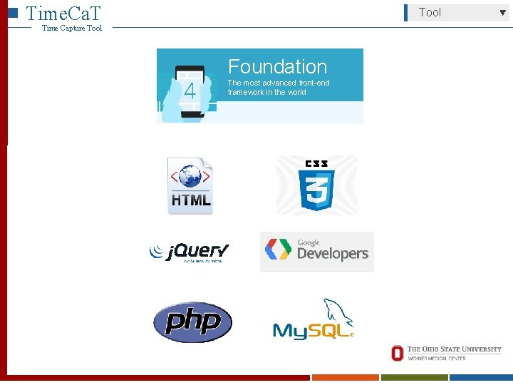 Time. Ca. T Tool Time Capture Tool Foundation The most advanced front-end framework in
