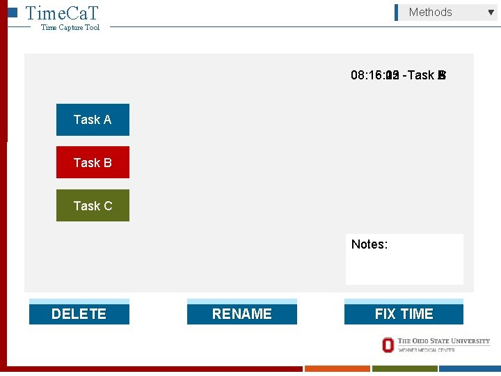 Time. Ca. T Methods Time Capture Tool 08: 16: 13 08: 15: 22 -Task