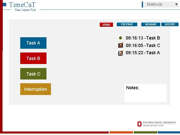 Time. Ca. T Methods Time Capture Tool 08: 16: 13 -Task B Task A