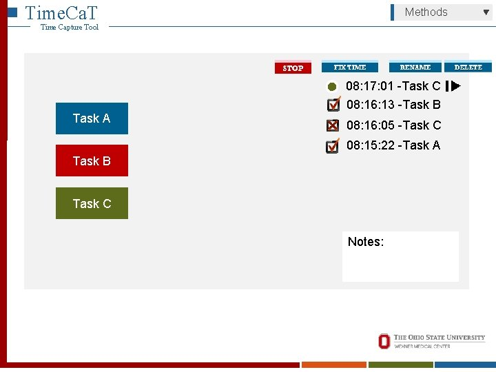 Time. Ca. T Methods Time Capture Tool 08: 17: 01 -Task C 08: 16: