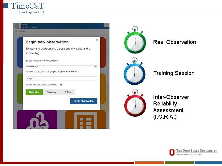 Time. Ca. T Time Capture Tool Real Observation Training Session Inter-Observer Reliability Assessment (I.