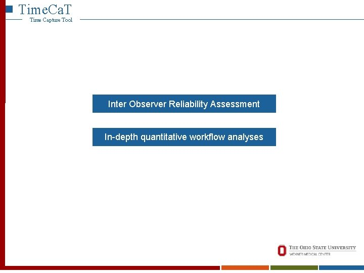 Time. Ca. T Time Capture Tool Inter Observer Reliability Assessment In-depth quantitative workflow analyses