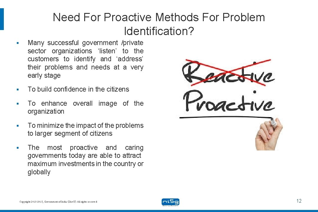 Need For Proactive Methods For Problem Identification? § Many successful government /private sector organizations