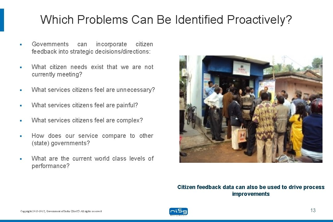 Which Problems Can Be Identified Proactively? § Governments can incorporate citizen feedback into strategic