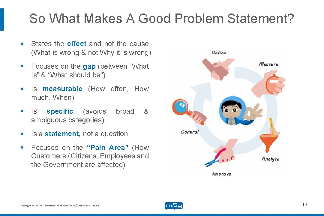 So What Makes A Good Problem Statement? § States the effect and not the