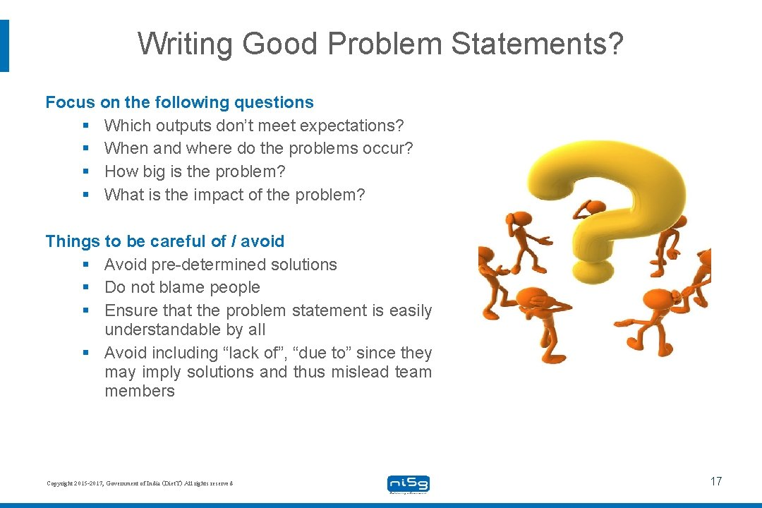 Writing Good Problem Statements? Focus on the following questions § Which outputs don't meet