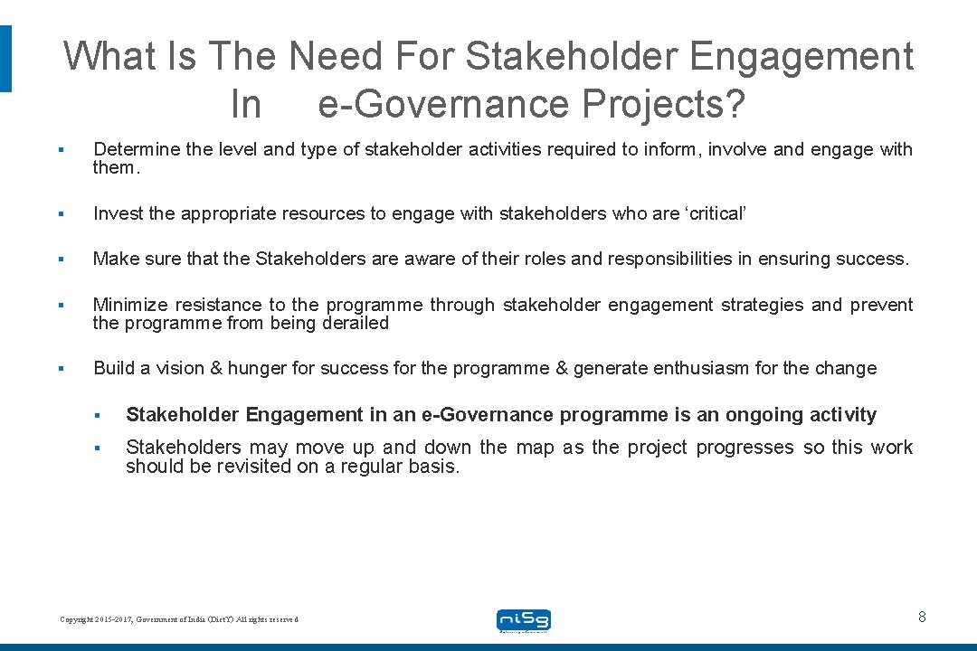 What Is The Need For Stakeholder Engagement In e-Governance Projects? § Determine the level