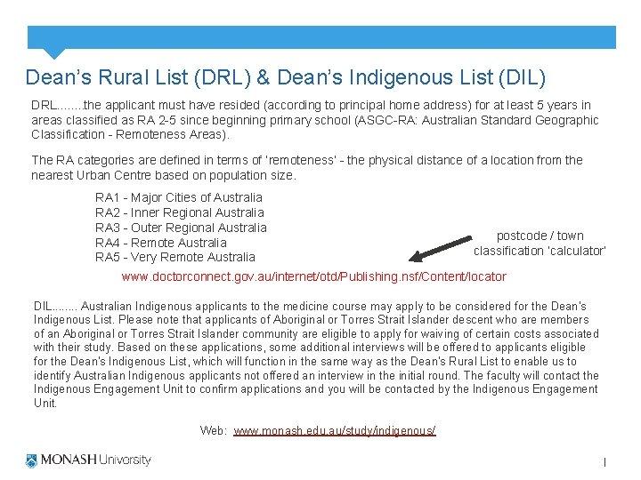 Dean's Rural List (DRL) & Dean's Indigenous List (DIL) DRL. . . . the