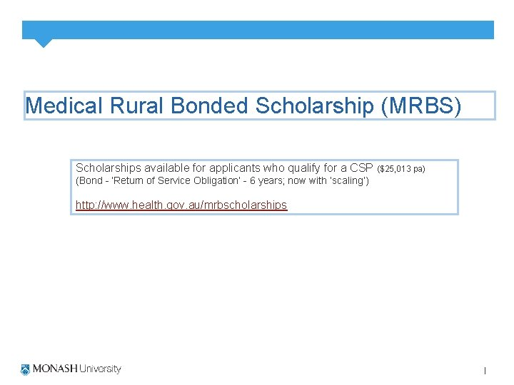 Medical Rural Bonded Scholarship (MRBS) Scholarships available for applicants who qualify for a CSP