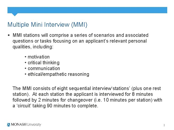 Multiple Mini Interview (MMI) § MMI stations will comprise a series of scenarios and