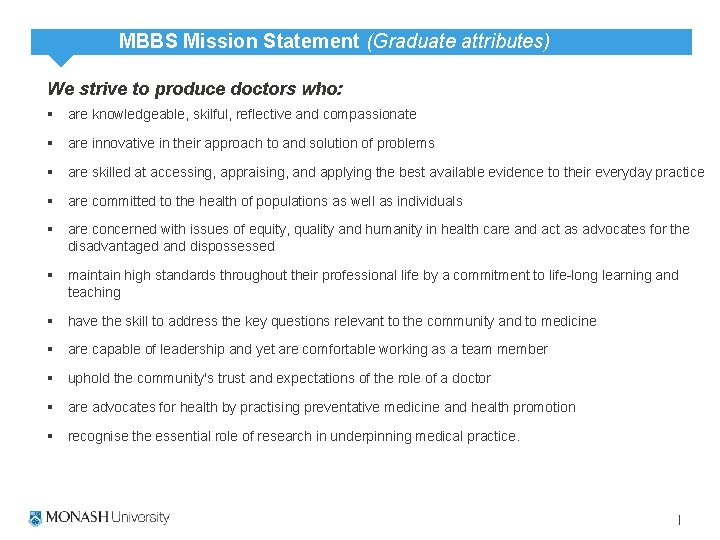 MBBS Mission Statement (Graduate attributes) We strive to produce doctors who: § are knowledgeable,