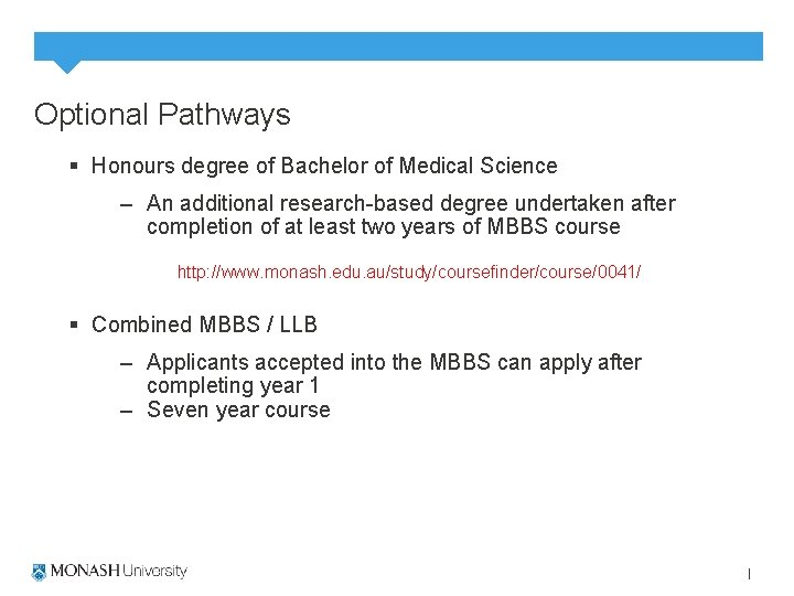 Optional Pathways § Honours degree of Bachelor of Medical Science – An additional research-based