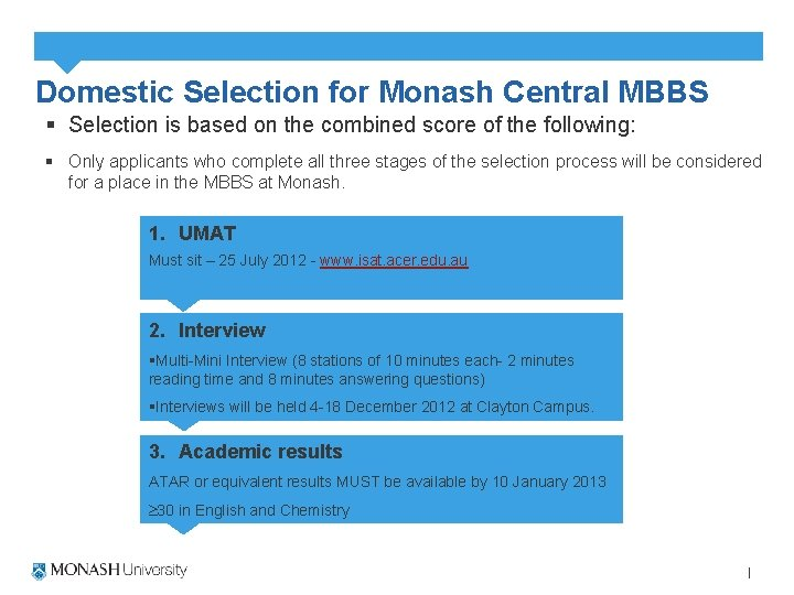 Domestic Selection for Monash Central MBBS § Selection is based on the combined