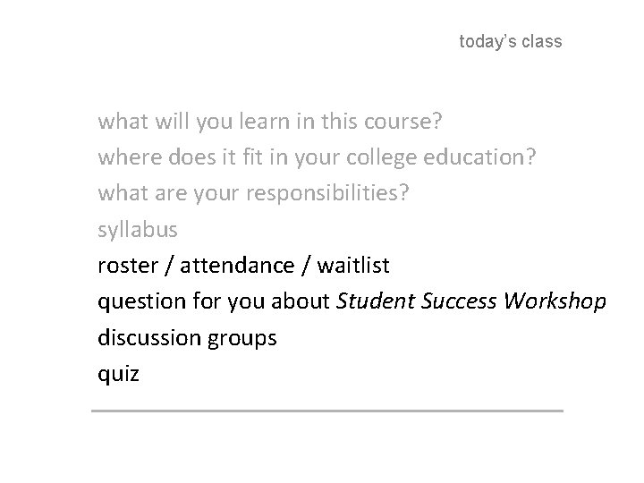 today's class what will you learn in this course? where does it fit in