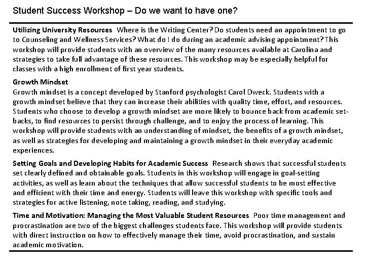 Student Success Workshop – Do we want to have one? Utilizing University ResourcesWhere is