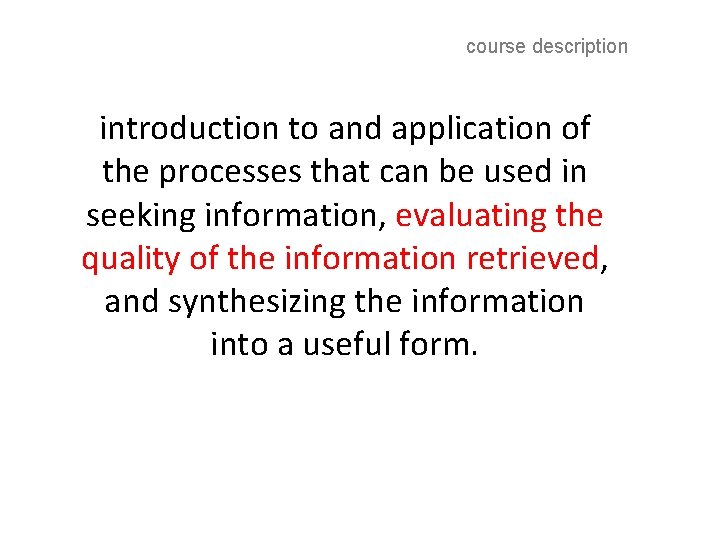 course description introduction to and application of the processes that can be used in