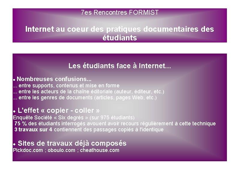 7 es Rencontres FORMIST Internet au coeur des pratiques documentaires des étudiants Les étudiants