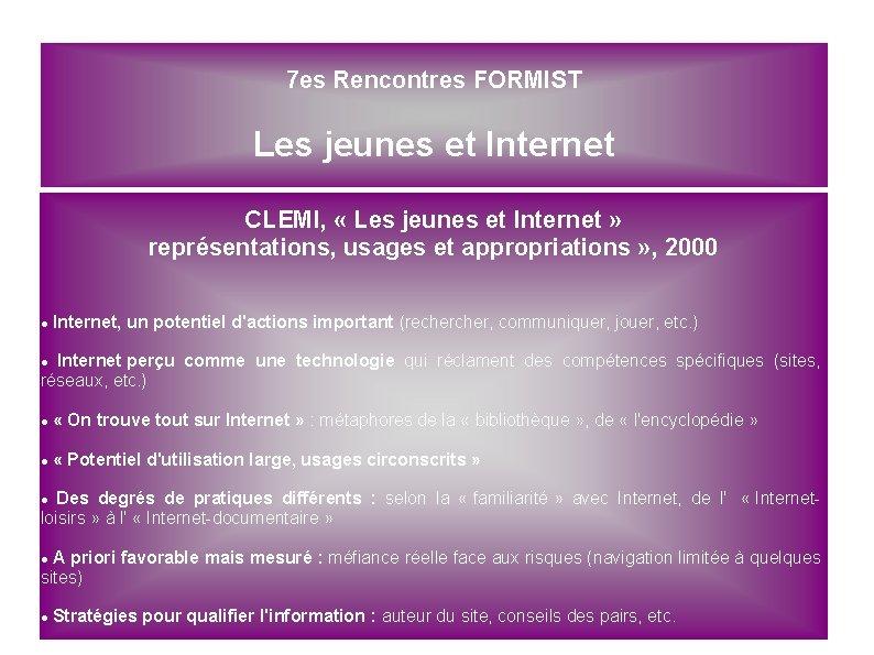 7 es Rencontres FORMIST Les jeunes et Internet CLEMI, « Les jeunes et Internet
