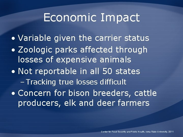 Economic Impact • Variable given the carrier status • Zoologic parks affected through losses