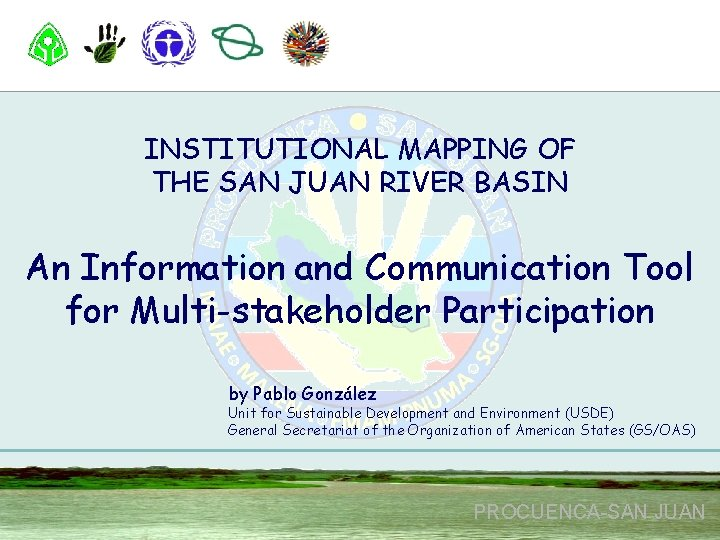INSTITUTIONAL MAPPING OF THE SAN JUAN RIVER BASIN An Information and Communication Tool for