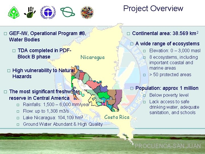 Project Overview o GEF-IW, Operational Program #8, Water Bodies o o o TDA completed