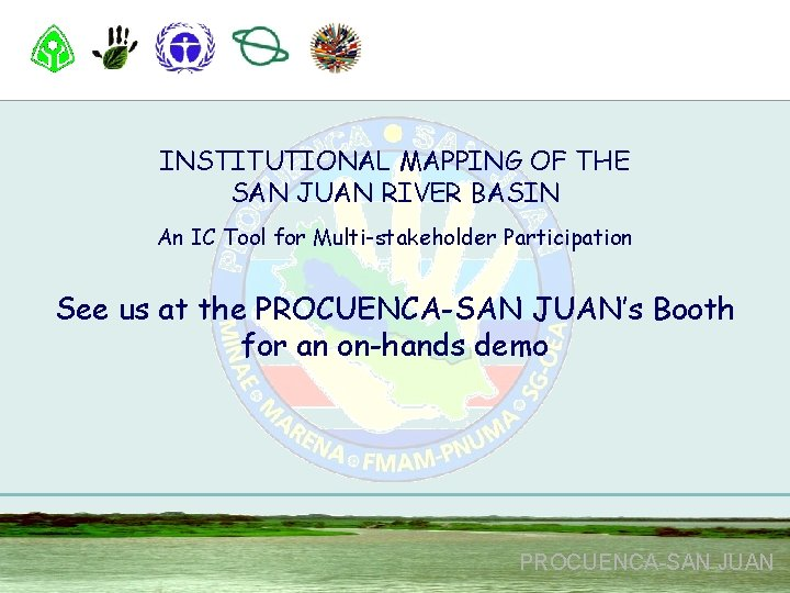 INSTITUTIONAL MAPPING OF THE SAN JUAN RIVER BASIN An IC Tool for Multi-stakeholder Participation
