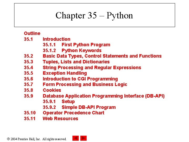 Chapter 35 – Python Outline 35. 1 Introduction 35. 1. 1 First Python Program