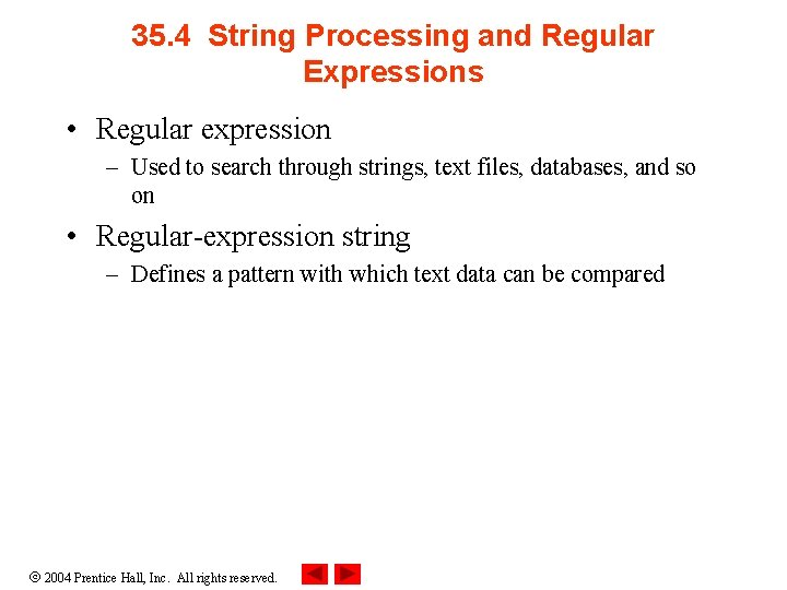 35. 4 String Processing and Regular Expressions • Regular expression – Used to search