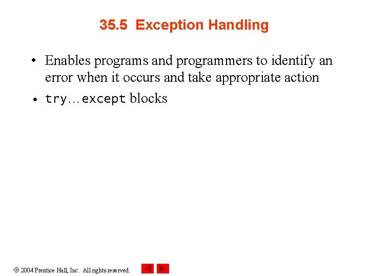 35. 5 Exception Handling • Enables programs and programmers to identify an error when