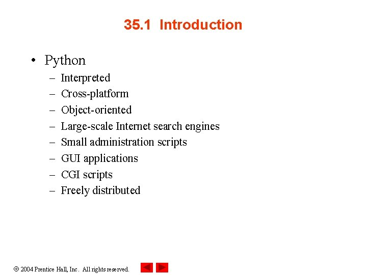 35. 1 Introduction • Python – – – – Interpreted Cross-platform Object-oriented Large-scale Internet