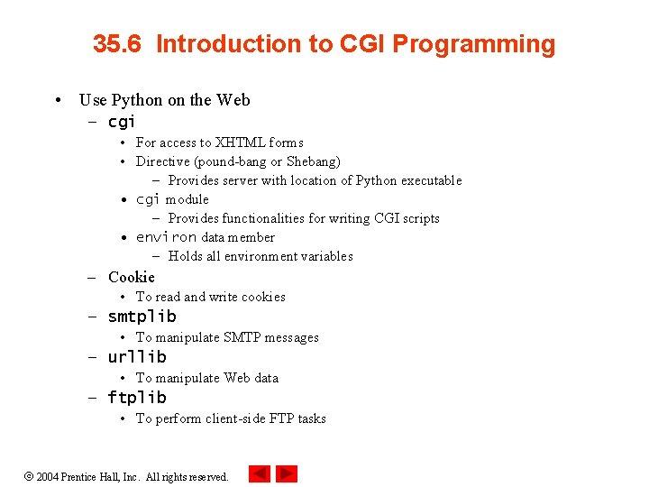 35. 6 Introduction to CGI Programming • Use Python on the Web – cgi