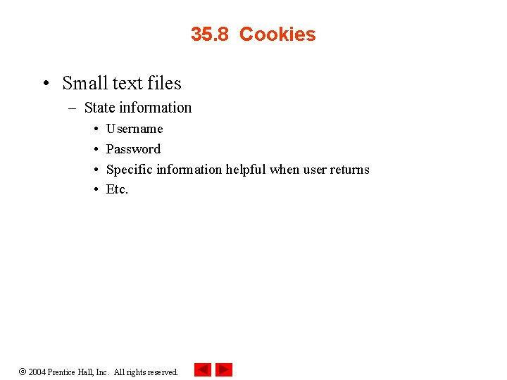 35. 8 Cookies • Small text files – State information • • Username Password